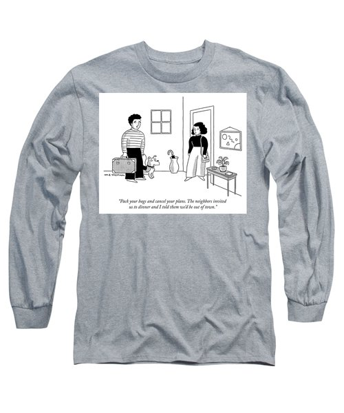 Pack Your Bags And Cancel Your Plans Long Sleeve T-Shirt
