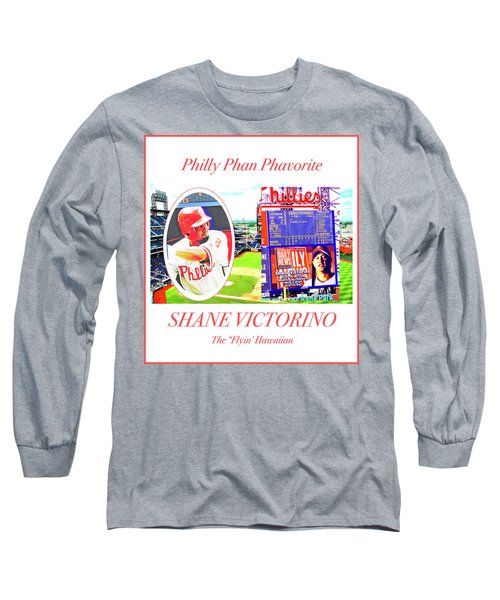 Shane Victorino, Philly Phan Phavorite Long Sleeve T-Shirt