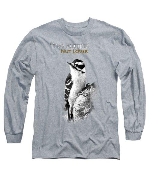 Tree Huggin' Nut Lover Long Sleeve T-Shirt