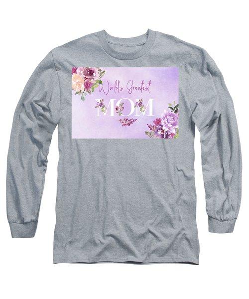 World's Greatest Mom 2 Long Sleeve T-Shirt