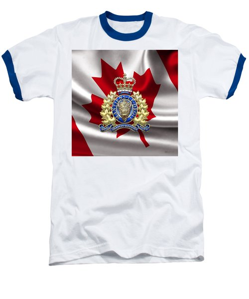 Royal Canadian Mounted Police - Rcmp Badge Over Waving Flag Baseball T-Shirt by Serge Averbukh