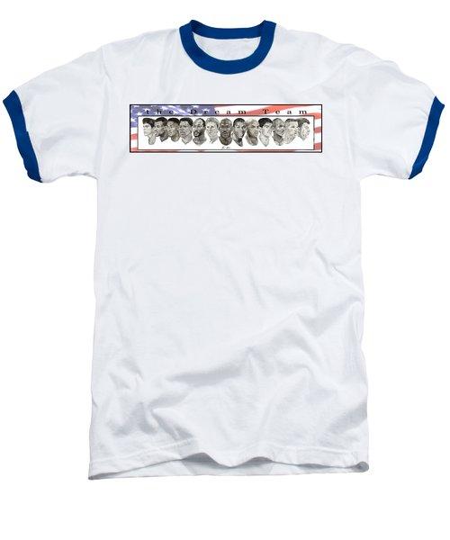 the Dream Team Baseball T-Shirt by Tamir Barkan