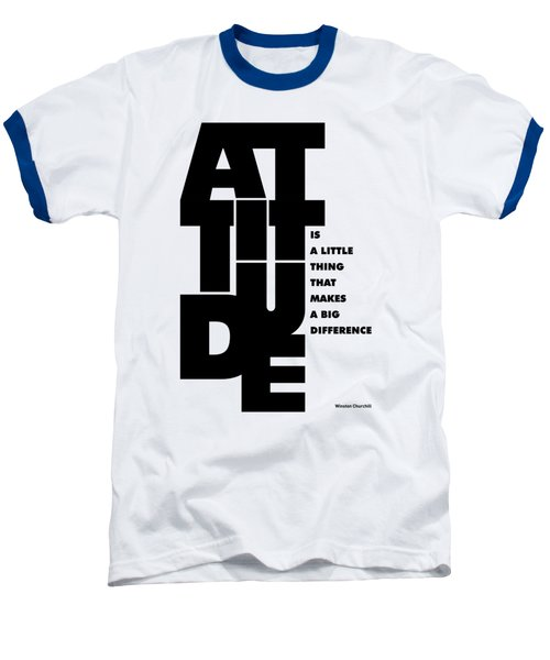 Attitude - Winston Churchill Inspirational Typographic Quote Art Poster Baseball T-Shirt by Lab No 4 - The Quotography Department