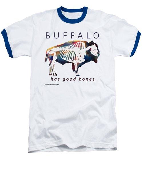 Buffalo Has Good Bones Baseball T-Shirt by Marybeth Cunningham