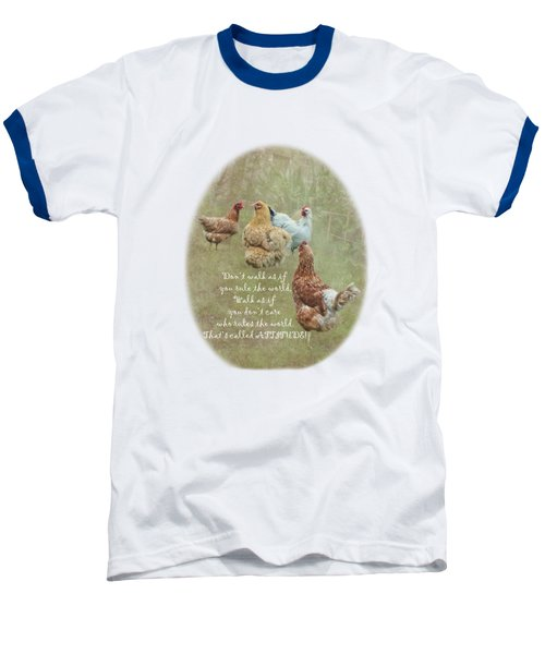 Chickens With Attitude On A Transparent Background Baseball T-Shirt by Terri Waters