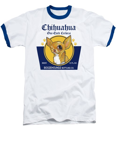 Chihuahua One-eyed Cerveza Baseball T-Shirt by John LaFree