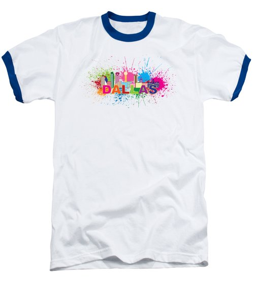 Dallas Skyline Paint Splatter Text Illustration Baseball T-Shirt by Jit Lim