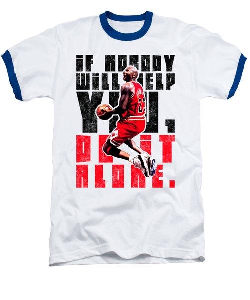 Do It Alone Baseball T-Shirt by Iman Cruz