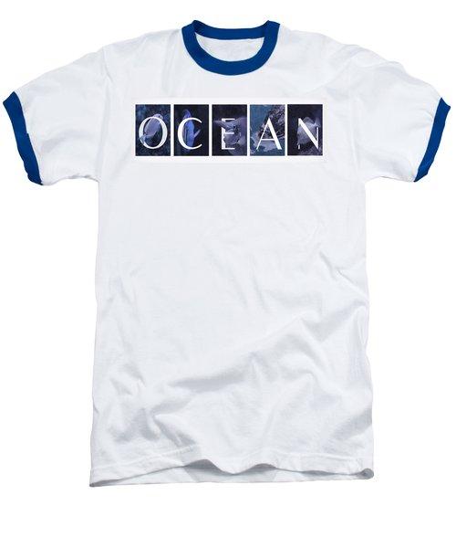Baseball T-Shirt featuring the photograph Ocean by Robin-lee Vieira