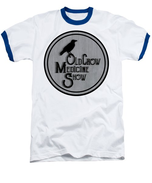 Old Crow Medicine Show Sign Baseball T-Shirt by Little Bunny Sunshine