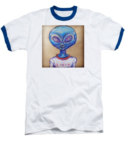 Baseball T-Shirt featuring the drawing The Alien Is L-i-v-i-n by Similar Alien