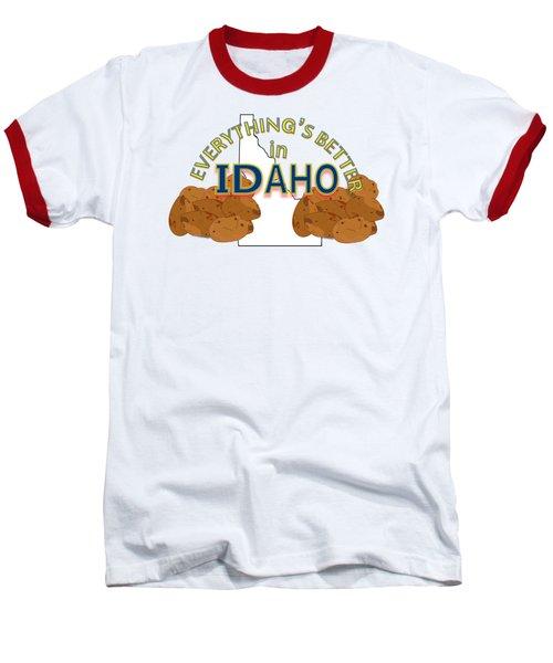 Everything's Better In Idaho Baseball T-Shirt by Pharris Art