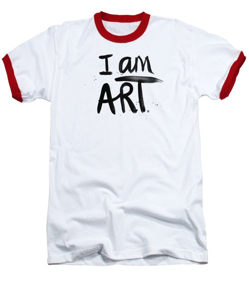 Baseball T-Shirt featuring the mixed media I Am Art Black Ink - Art By Linda Woods by Linda Woods