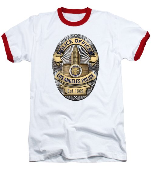 Los Angeles Police Department  -  L A P D  Police Officer Badge Over White Leather Baseball T-Shirt by Serge Averbukh
