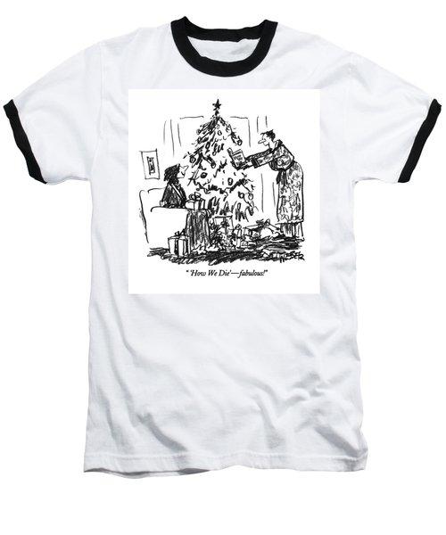 'how We Die' - Fabulous! Baseball T-Shirt