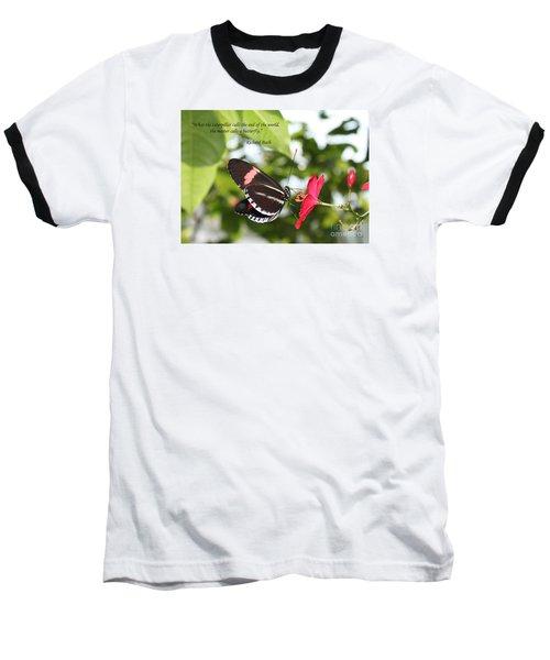 Caterpiller To A Butterfly Baseball T-Shirt