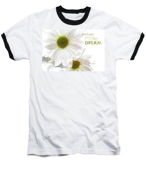 Dreams With Message Baseball T-Shirt