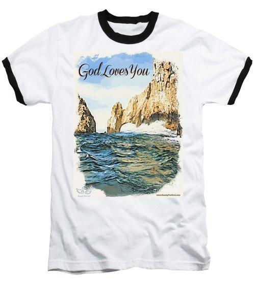 God Loves You Baseball T-Shirt