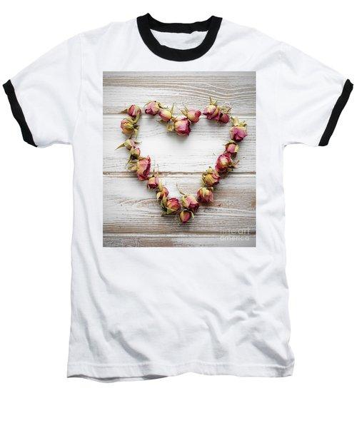 Heart From Dry Rose Buds Baseball T-Shirt