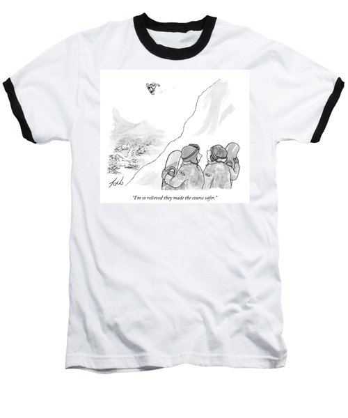 I'm So Relieved They Made The Course Safer Baseball T-Shirt