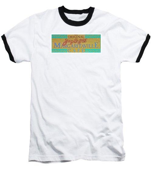 Jimmy Buffetts Margaritaville Cafe Sign The Original Baseball T-Shirt by John Stephens