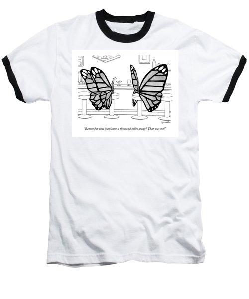 Two Butterflies Talking In A Bar Baseball T-Shirt