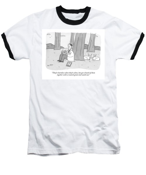 They're Harmless When They're Alone Baseball T-Shirt