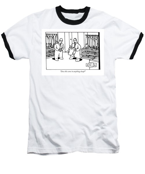 Does This Come In Anything Cheap? Baseball T-Shirt