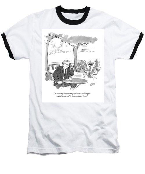 I'm Running Late - Some People Were Waiting Baseball T-Shirt