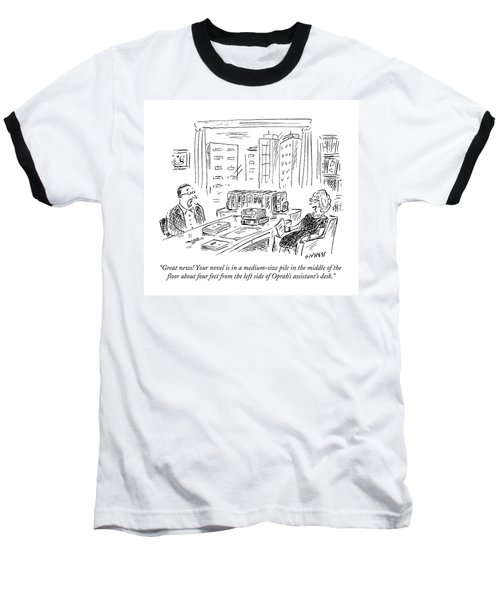 Great News! Your Novel Is In A Medium-size Pile Baseball T-Shirt