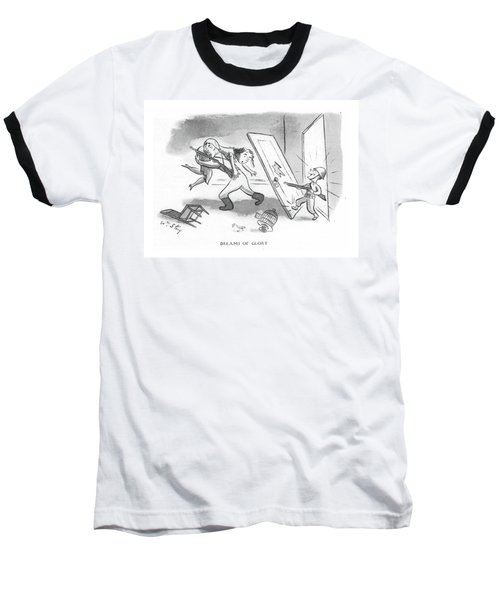 Dreams Of Glory Baseball T-Shirt