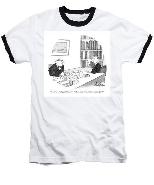 You Have A Pretty Good Case Baseball T-Shirt
