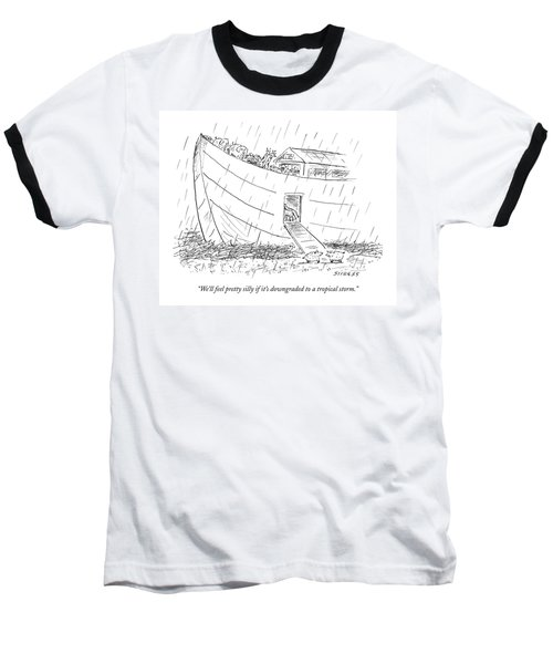 We'll Feel Pretty Silly If It's Downgraded Baseball T-Shirt