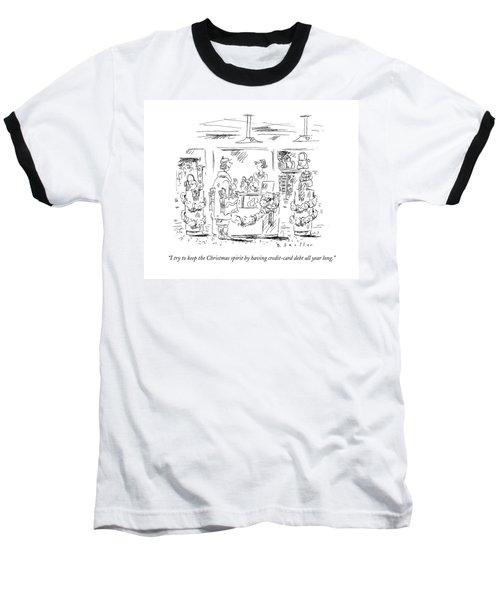I Try To Keep The Christmas Spirit By Having Baseball T-Shirt