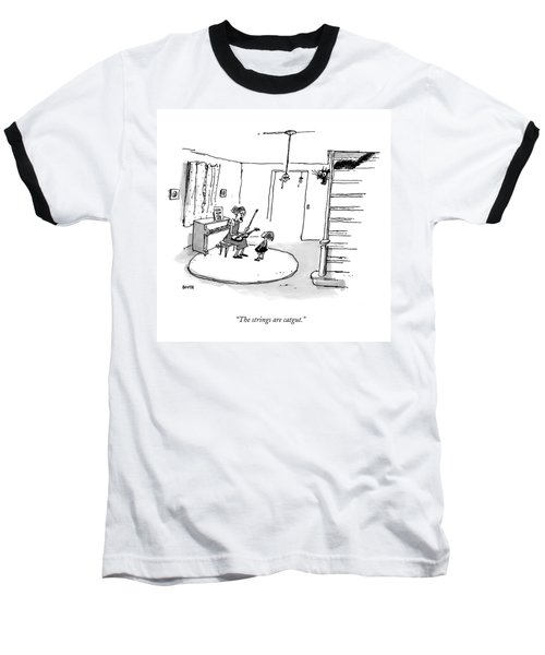 The Strings Are Catgut Baseball T-Shirt