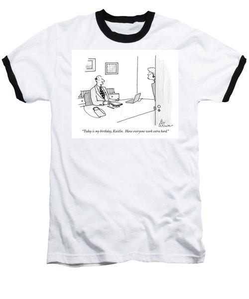 Today Is My Birthday Baseball T-Shirt