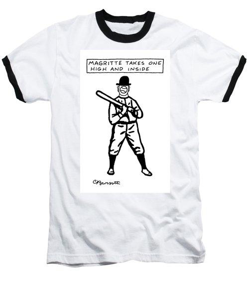 Magritte Takes One High Baseball T-Shirt