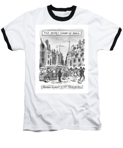 The Secret Shame Of Paris Baseball T-Shirt