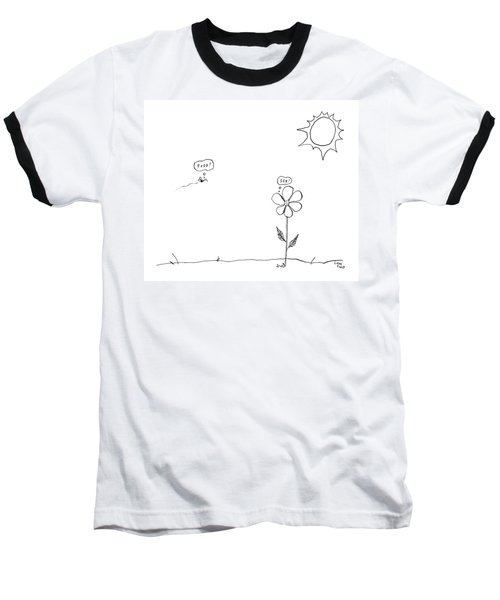 A Bee Thinking  Food! And A Flower Thinking  Sex! Baseball T-Shirt
