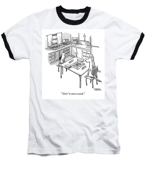 A Cat And Dog Play Scrabble In A Kitchen. 'grrr' Baseball T-Shirt