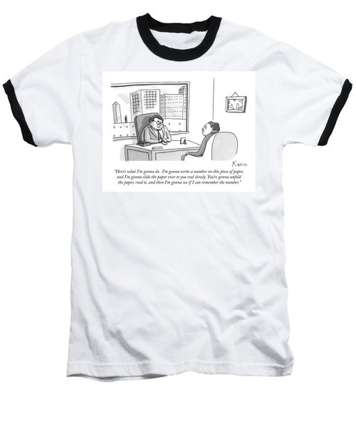 A Ceo-type Sits Across The Desk From A Man Baseball T-Shirt