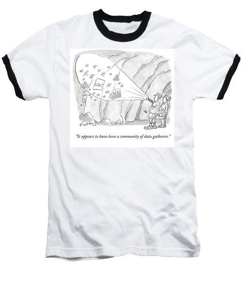 A Community Of Data Gatherers Baseball T-Shirt
