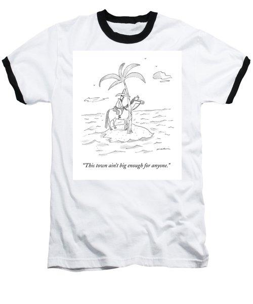 A Cowboy Sits On A Horse On A Desert Island Baseball T-Shirt