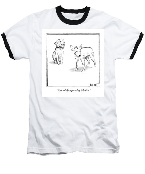 Kennel Changes A Dog Muffin Baseball T-Shirt