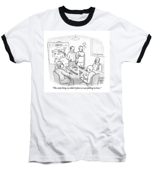A Group Of Criminals Are Planning In A Room Baseball T-Shirt
