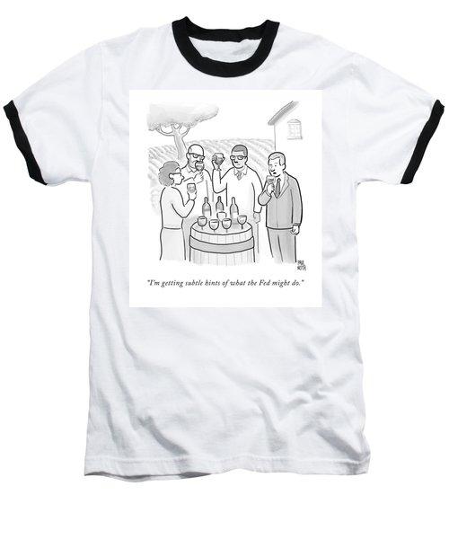 A Group Sample Wine At A Wine Tasting Vineyard Baseball T-Shirt