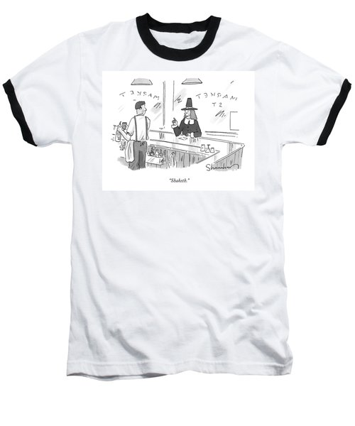 A Pilgrim In A Bar Speaks To The Bartender Baseball T-Shirt