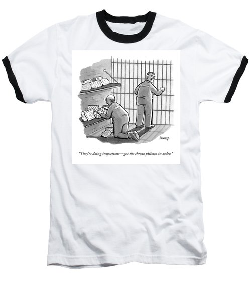 A Prisoner Says To His Cellmate Baseball T-Shirt