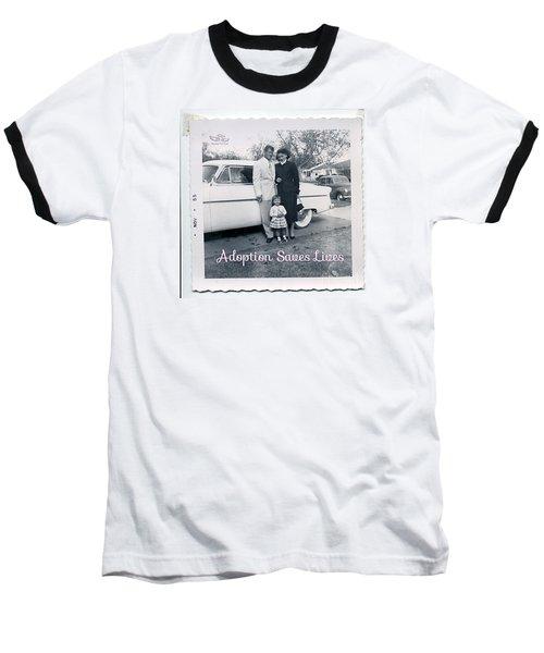 Adoption Saves Lives Baseball T-Shirt