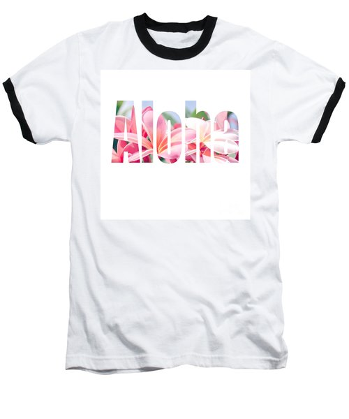Aloha Tropical Plumeria Typography Baseball T-Shirt